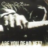Are You Dead Yet? von Children of Bodom