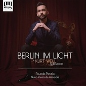 Berlin im Licht: A Kurt Weill Songbook von Ricardo Panela