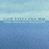 Com Vista Pro Mar de Pierre Aderne