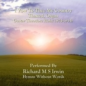 I Vow To Thee My Country (Thaxted, Organ) de Richard M.S. Irwin