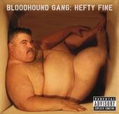 Hefty Fine by Bloodhound Gang