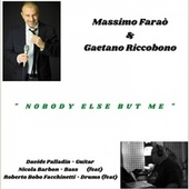 Nobody Else but Me by Massimo Faraò