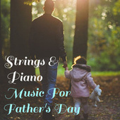 Strings & Piano Music For Father's Day by Royal Philharmonic Orchestra