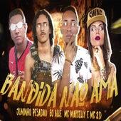 Bandida Não Ama von Éo allê