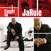 Caught Up by Ja Rule