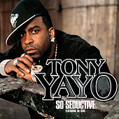 So Seductive by Tony Yayo