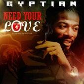 Need Your Love de Gyptian
