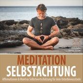 Meditation Selbstachtung - Affirmationen & Mantras Selbstwertschätzung für dein Unterbewusstsein von Pierre Bohn