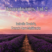 Remembrances, Vol. 2 (French Horn Multitracks) de Isabelle Roelofs
