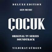 Çocuk (Original Tv Series Soundtrack) [Deluxe Edition] von Yıldıray Gürgen