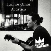 Luz nos Olhos (Acústico) (Cover) by Julio Gomes