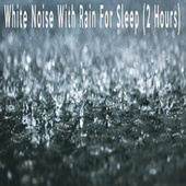 White Noise With Rain For Sleep (2 Hours) by Color Noise Therapy