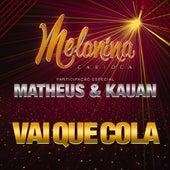Vai Que Cola von Melanina Carioca