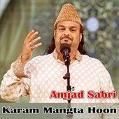 Karam Mangta Hoon by Amjad Sabri