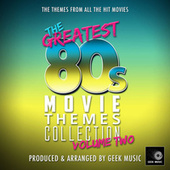 The Greatest 80's Movie Themes Collection, Vol. 2 de Geek Music