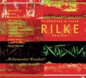 Rilke Projekt/Weltenweiter Wandrer von Schönherz & Fleer's Rilke Projekt