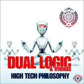 High Tech Philosophy by Dual Logic
