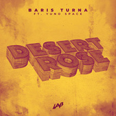 Desert Rose de Baris Turna