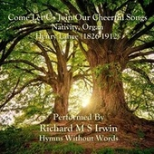 Come Let Us Join Our Cheerful Songs (Nativity, Organ) de Richard M.S. Irwin