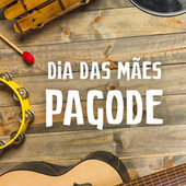Dia das Mães Pagode de Various Artists