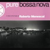 Pure Bossa Nova von Roberto Menescal