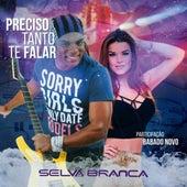 Preciso Tanto Te Falar (feat. Babado Novo) (Ao Vivo) by Selva Branca