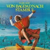 Von Bagdad nach Stambul von Karl May