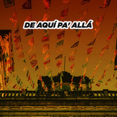 De Aquí Pa' Allá by Various Artists