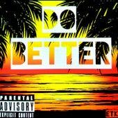DO BETTER by Etk