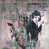 Let's Do It! fra Cole Chandler Quartet