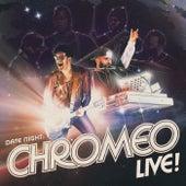 Date Night: Chromeo Live! by Chromeo