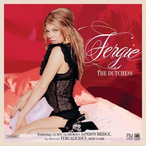 The Dutchess von Fergie