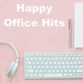Happy Office Hits von Various Artists