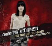 Um bei Dir zu sein / An Sommertagen von Christina Stürmer