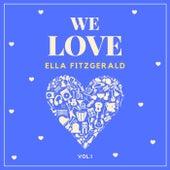 We Love Ella Fitzgerald, Vol. 1 by Ella Fitzgerald