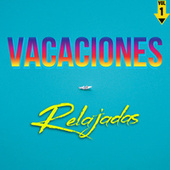 Vacaciones Relajadas Vol. 1 by Various Artists
