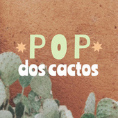 Pop Dos Cactos by Various Artists