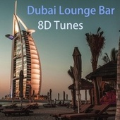 Dubai Lounge Bar de 8D Tunes