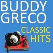 Classic Hits by Buddy Greco