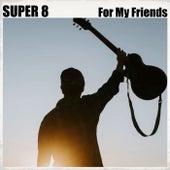 For My Friends de Super 8