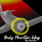 Rocky Mountain Way by Jeff Kashuba