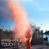 Touch : 1 by Karsh Kale