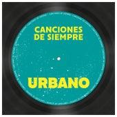 Canciones de Siempre: Urbano de Various Artists