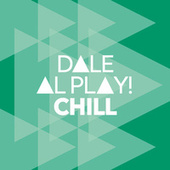 Dale al play!: Chill de Various Artists