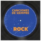 Canciones de Siempre: Rock de Various Artists