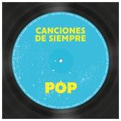 Canciones de Siempre: Pop de Various Artists