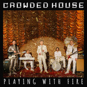 Playing With Fire de Crowded House