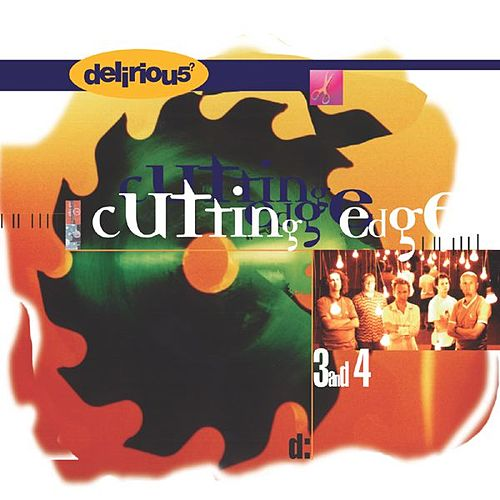 Cutting Edge 3 and 4 by Delirious?