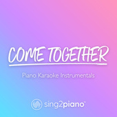 Come Together (Piano Karaoke Instrumentals) by Sing2Piano (1)