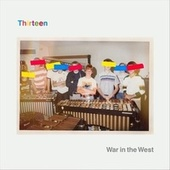 Thirteen de War in the West